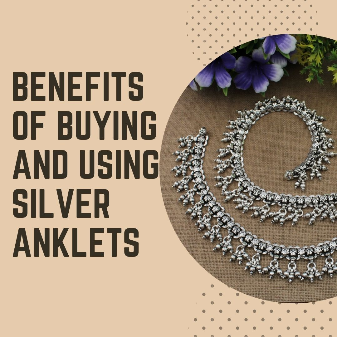 Benefits of Buying and Using Silver Anklets